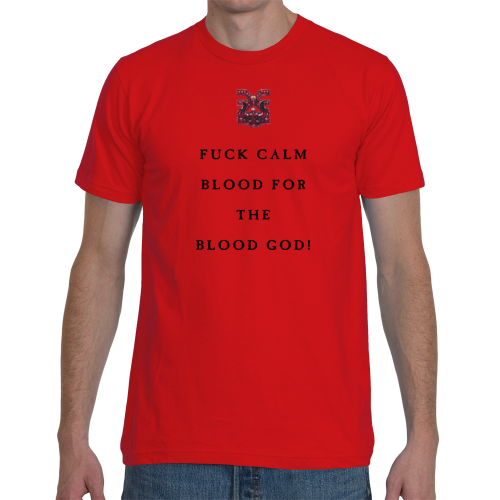 Fuck Calm Blood for the Blood God! image