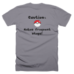 Pokemon Go Caution Makes Frequent Stops T-Shirt image