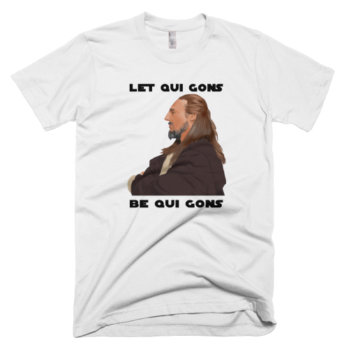 Let Qui Gons Be Qui Gons T-Shirt (Brand: )